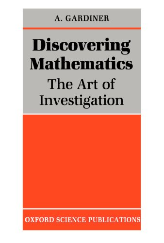 9780198532651: Discovering Mathematics: The Art of Investigation