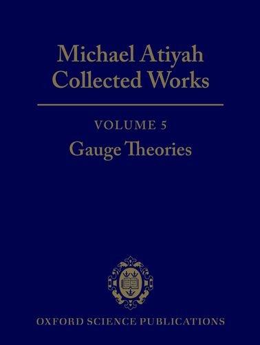 9780198532798: Michael Atiyah Collected works: Volume 5: Gauge Theories