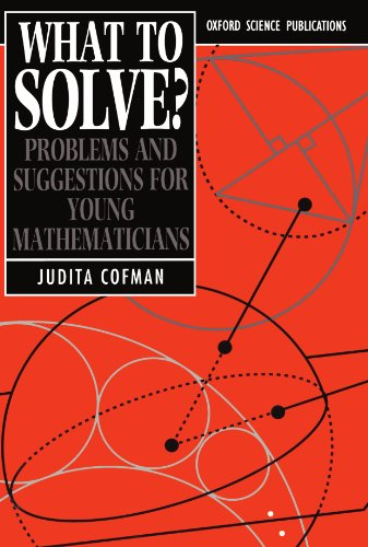 9780198532941: What to Solve?: Problems and Suggestions for Young Mathematicians (Oxford Science Publications)