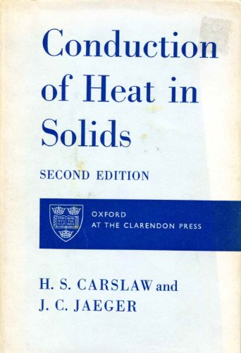 Conduction of Heat in Solids,second edition: Carslaw, Horatio S.; Jaeger, J. C.