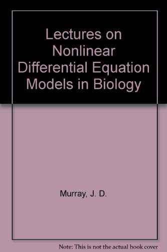 9780198533504: Lectures on Nonlinear Differential Equation Models in Biology