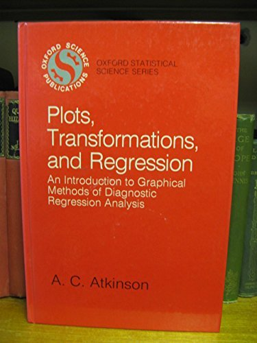 9780198533597: Plots, Transformations, and Regression: An Introduction to Graphical Methods of Diagnostic Regression Analysis (Oxford Statistical Science Series)