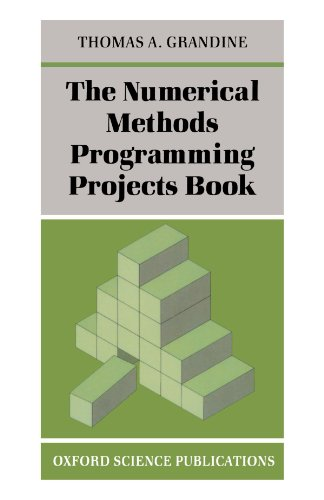 The Numerical Methods Programming Projects Book: Grandine, Thomas A.