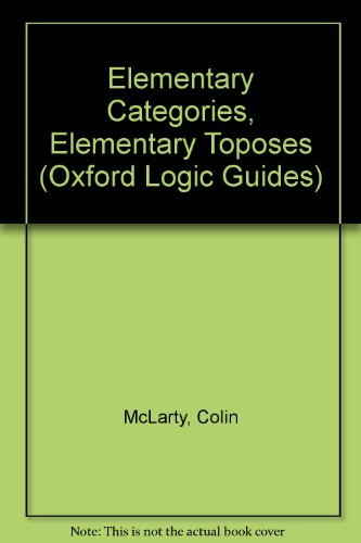 9780198533924: Elementary Categories, Elementary Toposes (Oxford Logic Guides)