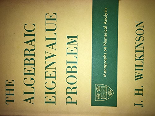 9780198534037: The Algebraic Eigenvalue Problem (Monographs on Numerical Analysis)