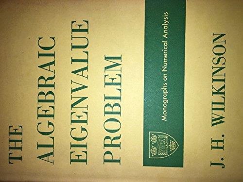 9780198534037: The Algebraic Eigenvalue Problem (Monographs on Numerical Analysis)