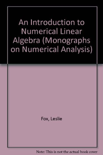 9780198534075: An Introduction to Numerical Linear Algebra (Monographs on Numerical Analysis)