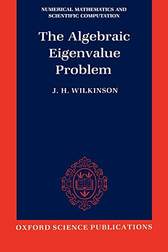 9780198534181: The Algebraic Eigenvalue Problem (Nmsc) (Numerical Mathematics and Scientific Computation)