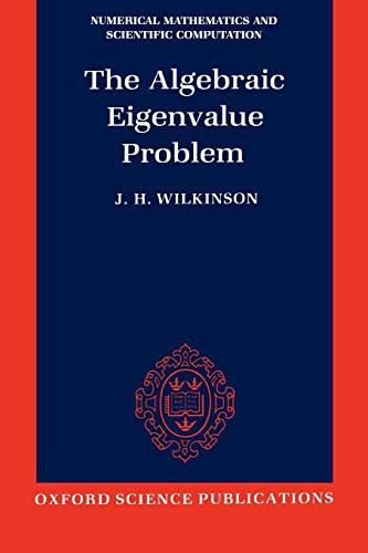 9780198534181: The Algebraic Eigenvalue Problem (Numerical Mathematics and Scientific Computation)
