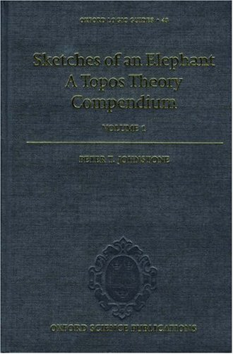 9780198534259: Sketches of an Elephant: A Topos Theory Compendiumm vol. 1 (Oxford Logic Guides, 43)