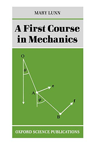 9780198534334: A First Course in Mechanics
