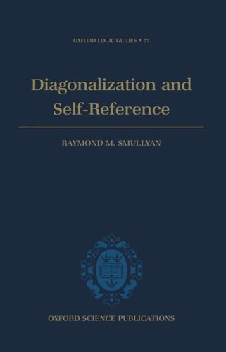 9780198534501: Diagonalization and Self-Reference (Oxford Logic Guides)
