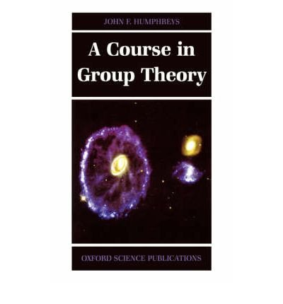 9780198534532: A Course in Group Theory (Oxford Science Publications)