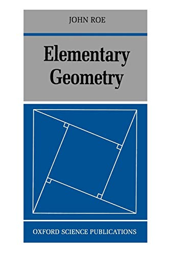 9780198534563: Elementary Geometry (Oxford Science Publications Physics; 85; Oxford Science Pubn)