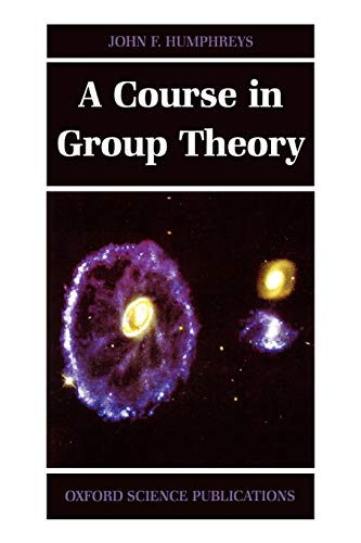 9780198534594: A Course in Group Theory (Oxford Science Publications)