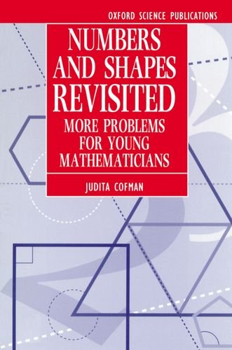 9780198534600: Numbers and Shapes Revisited: More Problems for Young Mathematicians (Oxford Science Publications)