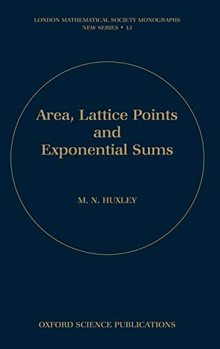9780198534662: Area, Lattice Points, and Exponential Sums (London Mathematical Society Monographs)