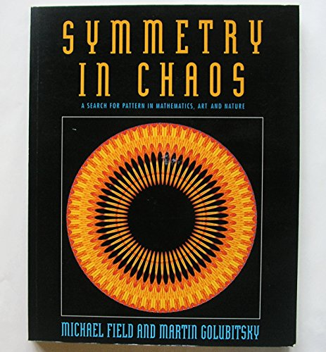9780198534693: Symmetry in Chaos : A Search for Pattern in Mathematics, Art and Nature