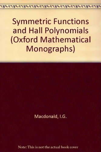 9780198534891: Symmetric Functions and Hall Polynomials, 2nd Edition (Oxford Mathematical Monographs)