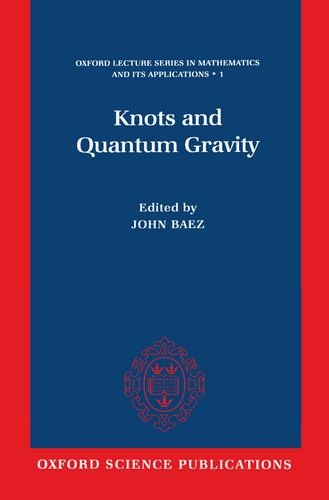 9780198534907: Knots and Quantum Gravity (Oxford Lecture Series in Mathematics and Its Applications)