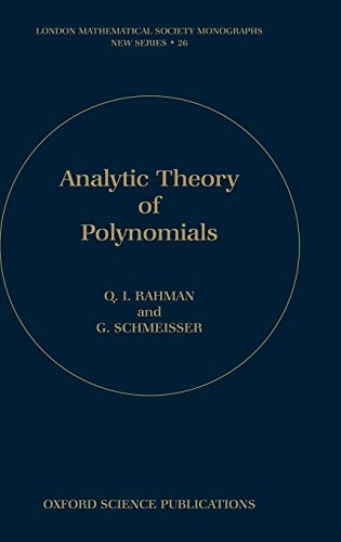 9780198534938: Analytic Theory of Polynomials: Critical Points, Zeros and Extremal Properties (London Mathematical Society Monographs)