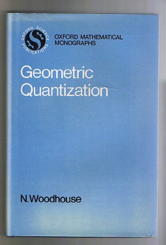 9780198535287: Geometric Quantization (Oxford Mathematical Monographs)