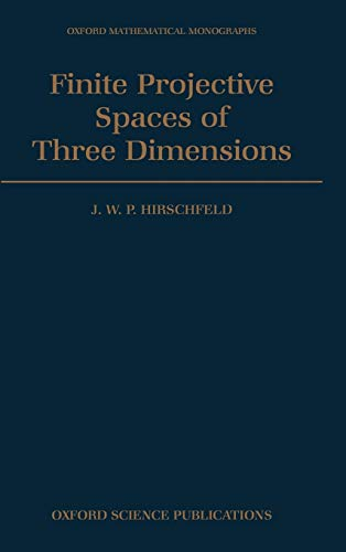 9780198535362: Finite Projective Spaces of Three Dimensions (Oxford Mathematical Monographs)