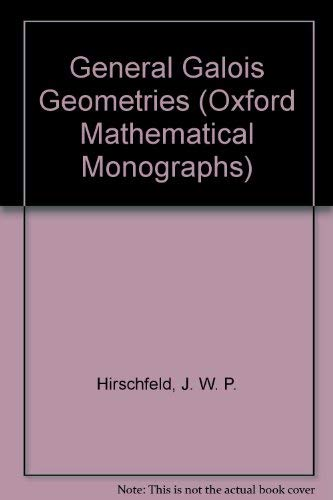 9780198535379: General Galois Geometries (Oxford Mathematical Monographs)