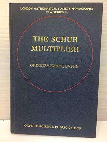 9780198535546: The Schur Multiplier (London Mathematical Society Monographs)