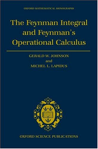 9780198535744: The Feynman Integral and Feynman's Operational Calculus (Oxford Mathematical Monographs)