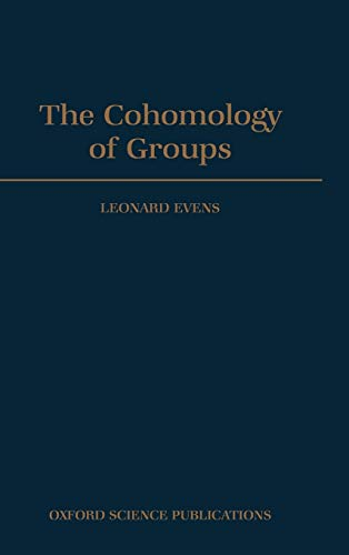 9780198535805: The Cohomology of Groups (Oxford Mathematical Monographs)