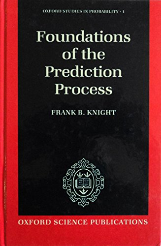 9780198535935: Foundations of the Prediction Process (Oxford Studies in Probability)