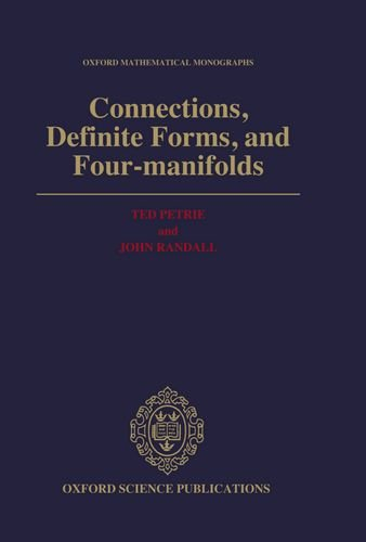 9780198535997: Connections, Definite Forms, and Four-manifolds (Oxford Mathematical Monographs)
