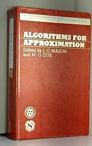 Algorithms for Approximation (The Institute of Mathematics: Mason, J.C.; Cox,