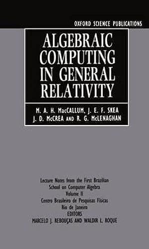 Algebraic Computing in General Relativity Vol. 2: Malcolm A. MacCallum;