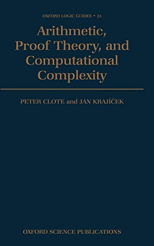 9780198536901: Arithmetic, Proof Theory, and Computational Complexity