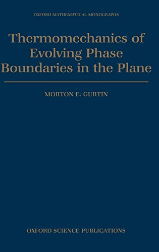 9780198536949: Thermomechanics of Evolving Phase Boundaries in the Plane (Oxford Mathematical Monographs)