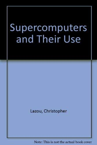 9780198537595: Supercomputers and their Use
