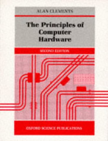 9780198537649: THE PRINCIPLES OF COMPUTER HARDWARE