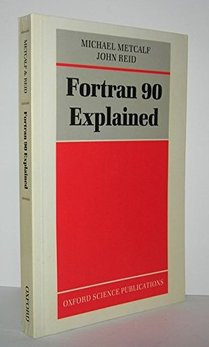 9780198537724: Fortran 90 Explained