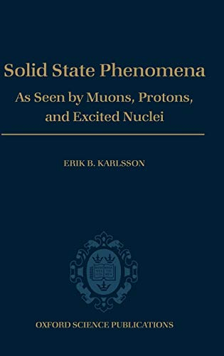 9780198537786: Solid State Phenomena: As Seen by Muons, Protons, and Excited Nuclei