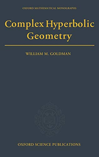 9780198537939: Complex Hyperbolic Geometry (Oxford Mathematical Monographs)