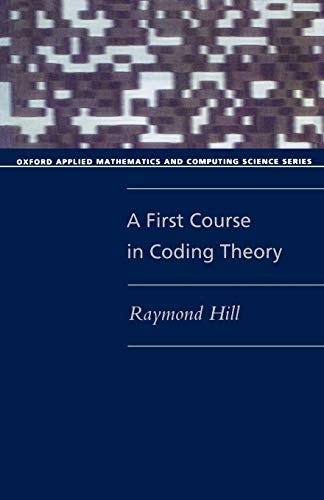 9780198538035: A First Course in Coding Theory