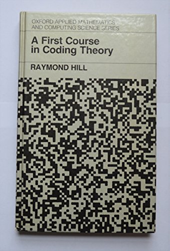 9780198538042: A First Course in Coding Theory (Oxford Applied Mathematics & Computing Science Series)