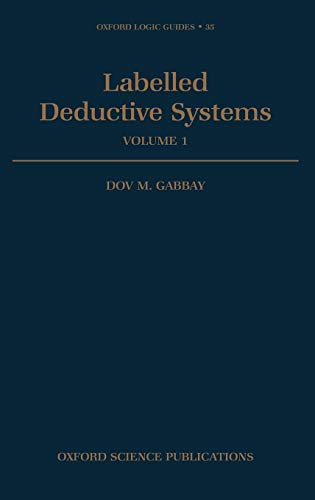 9780198538332: Labelled Deductive Systems: Volume 1 (Oxford Logic Guides)