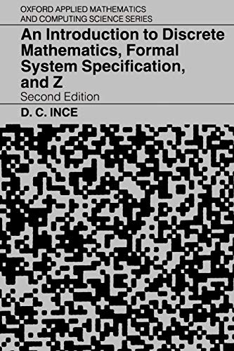 9780198538363: An Introduction to Discrete Mathematics, Formal System Specification, and Z (Oxford Applied Mathematics and Computing Science Series)
