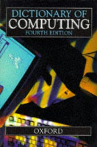 DICTIONARY OF COMPUTING: FOURTH EDITION.: No Author.