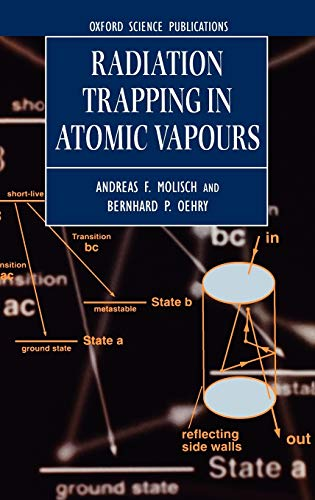 Radiation Trapping in Atomic Vapours (Oxford Science: Molisch, Andreas F.,
