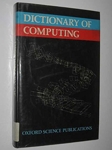 9780198539056: Dictionary of Computing (Oxford science publications)