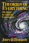 THEORIES OF EVERYTHING. The Quest for Ultimate Explanation.